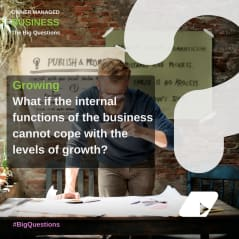 What if the internal functions of the business cannot cope with the levels of growth? - news article image
