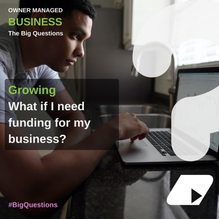 What if I need funding for my business? - news article image