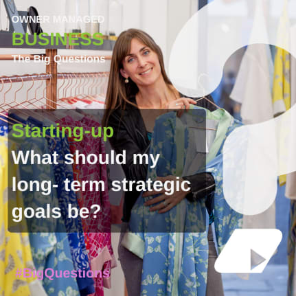 What should my long-term strategic goals be? - news article image
