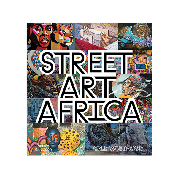 Street Art Africa by Cale Waddacor
