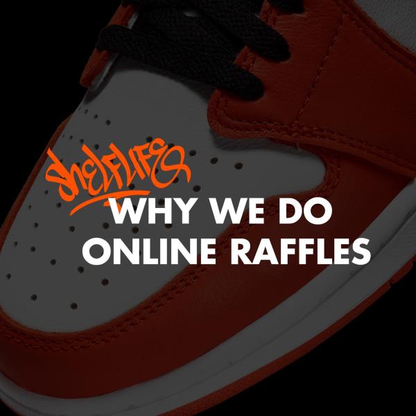 Why We Do Online Raffles