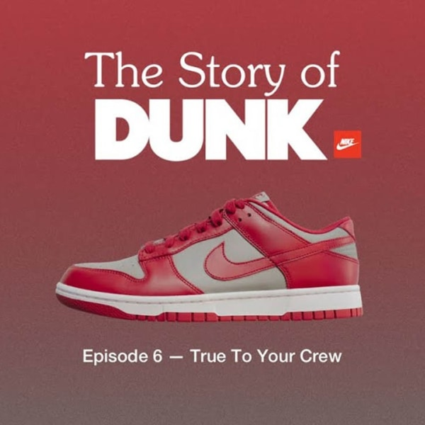 'The Story of Dunk' Episode 6: True to Your Crew
