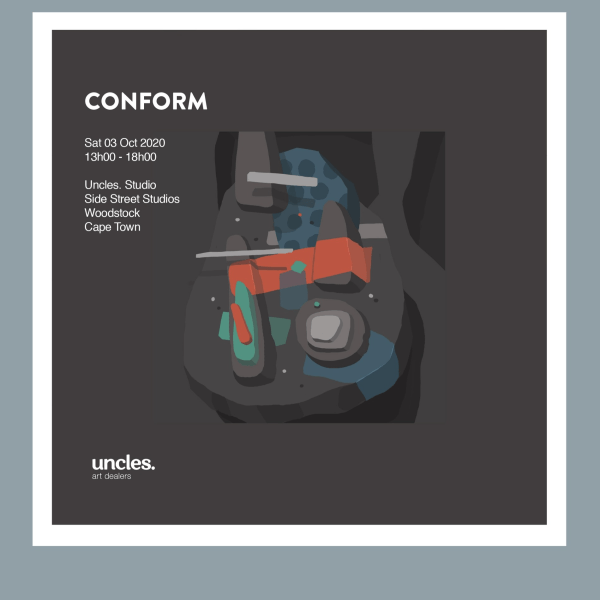 Conform Solo Exhibition at Uncles (3 Oct)