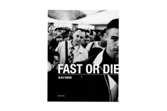 Fast or Die by Alex Fakso