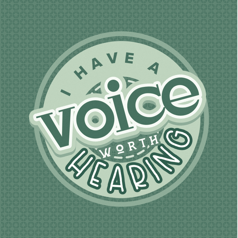 I have a voice worth hearing