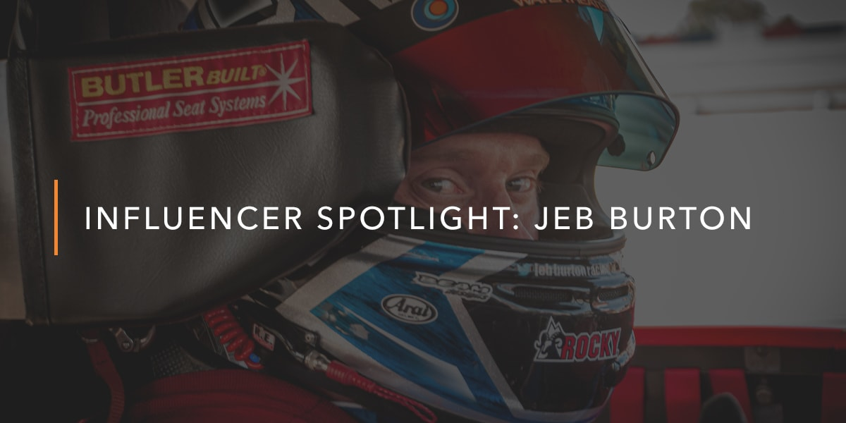 Influencer Spotlight - Jeb Burton