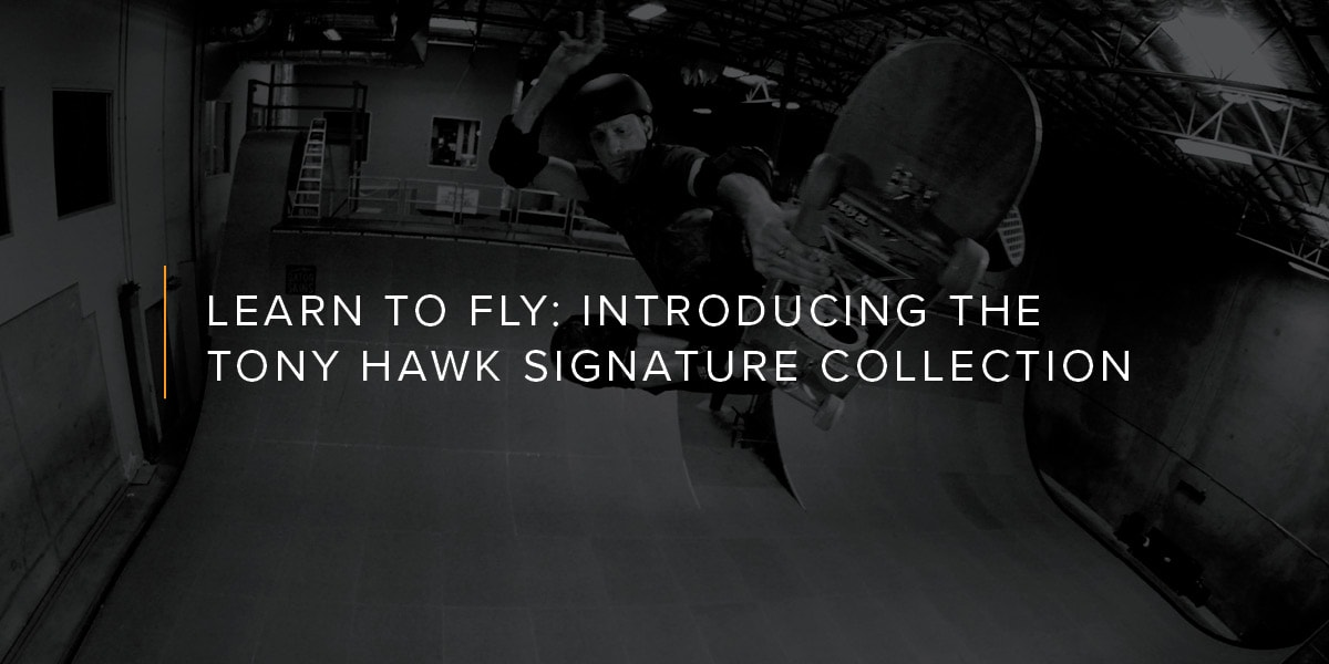 Learn To Fly: Introducing the Tony Hawk Signature Collection