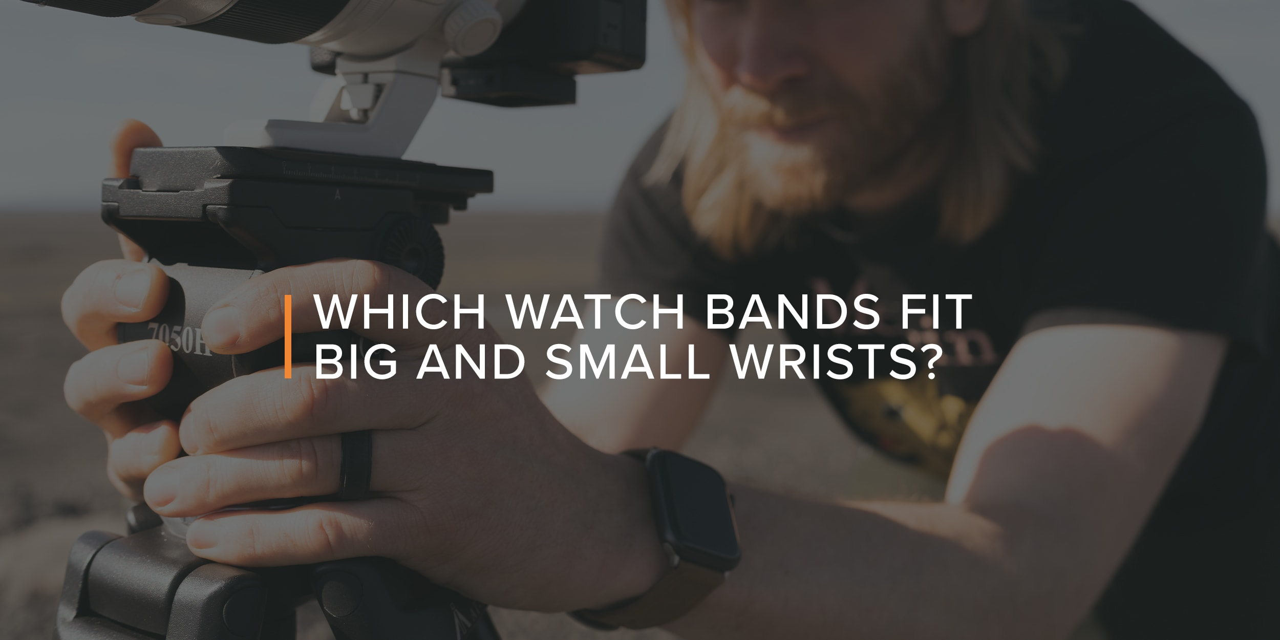 Which watch bands fit big and small wrists?
