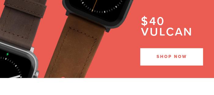 Shop $40 Vulcan Watch Bands