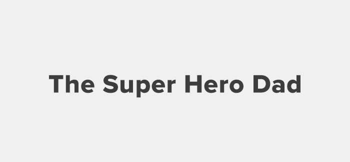 The Super Hero Dad