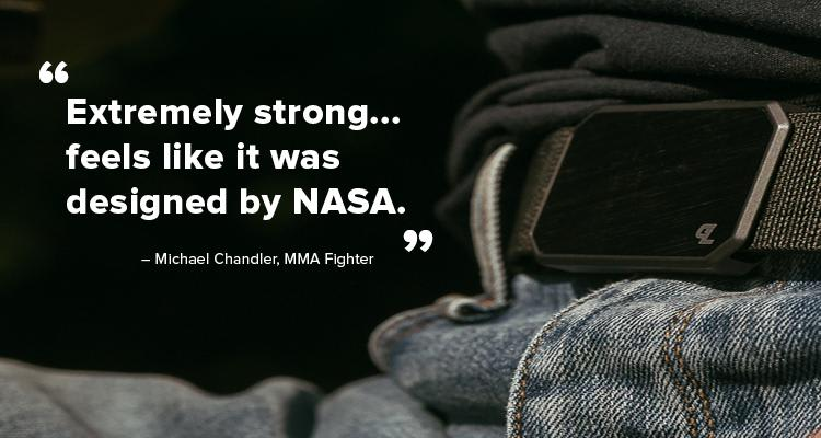 """Testimonial, """"Extremely strong...feels like it was designed by NASA."""" - Michael Chandler, MMA Fighter"""