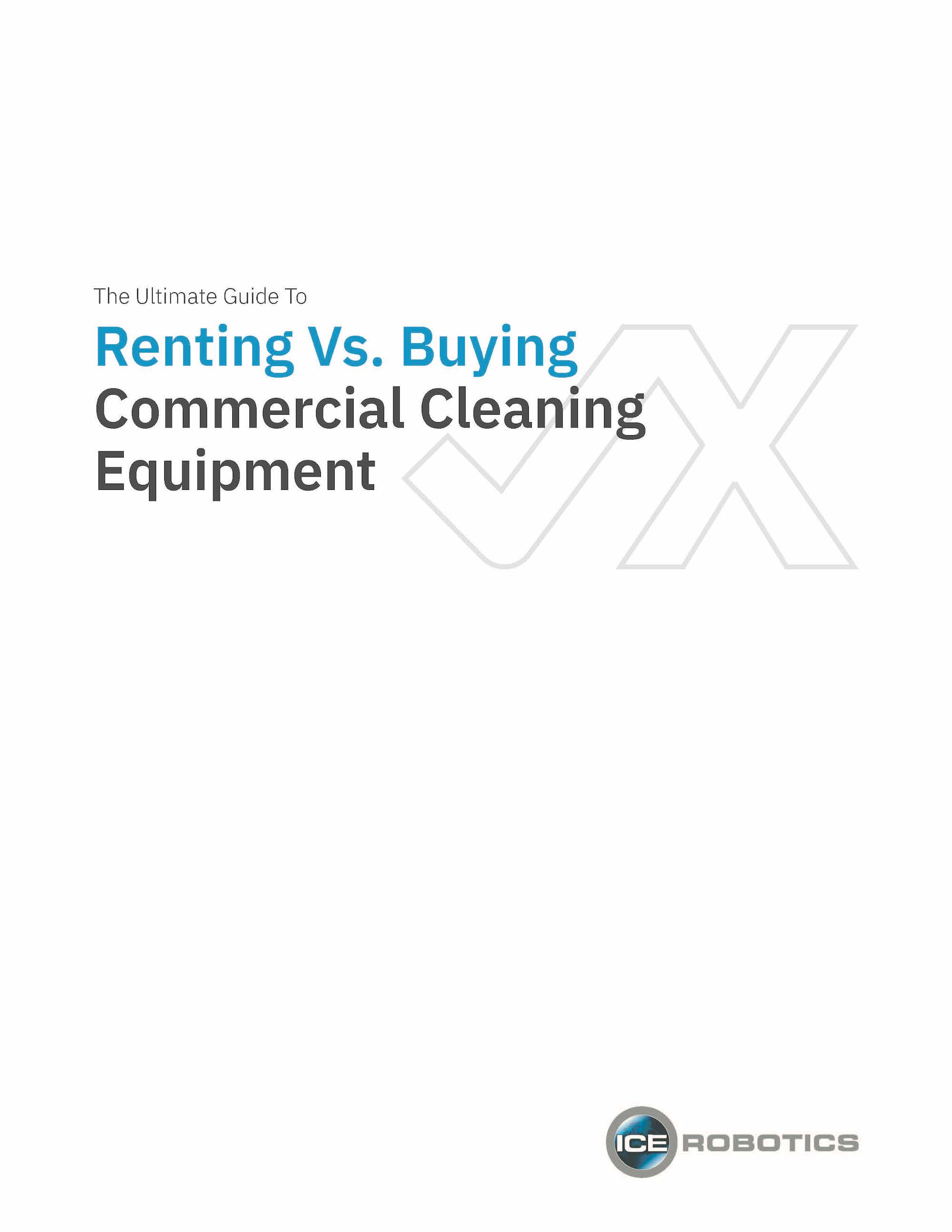 The Ultimate Guide to Renting vs. Buying Commercial Cleaning Equipment