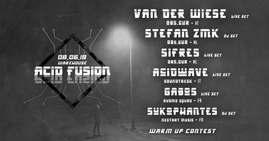 Acid Fusion - Van Der Wiese, Stefan ZMK, Sifres, Acidwave & More