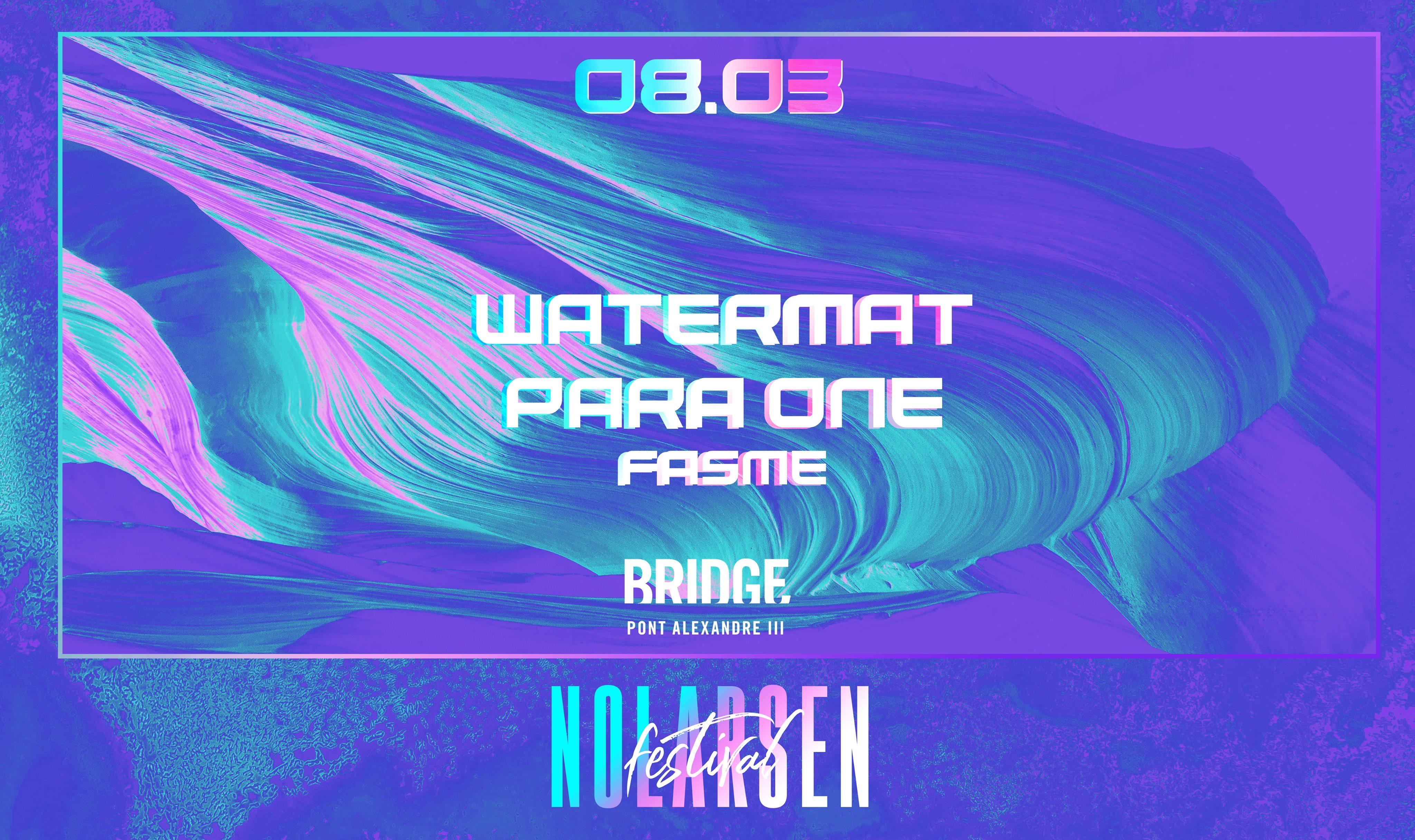 NLF invite Watermät, Para One & Fasme @Bridge