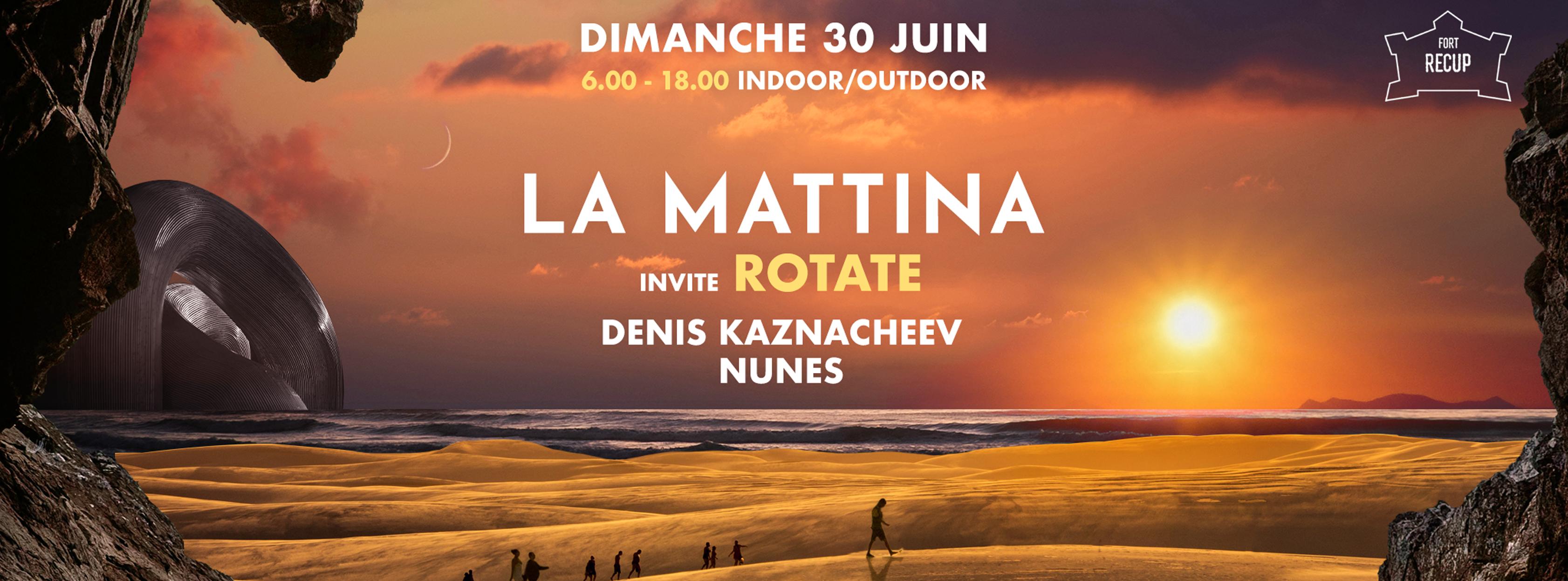 La Mattina invite : Rotate ๏ Fort Recup