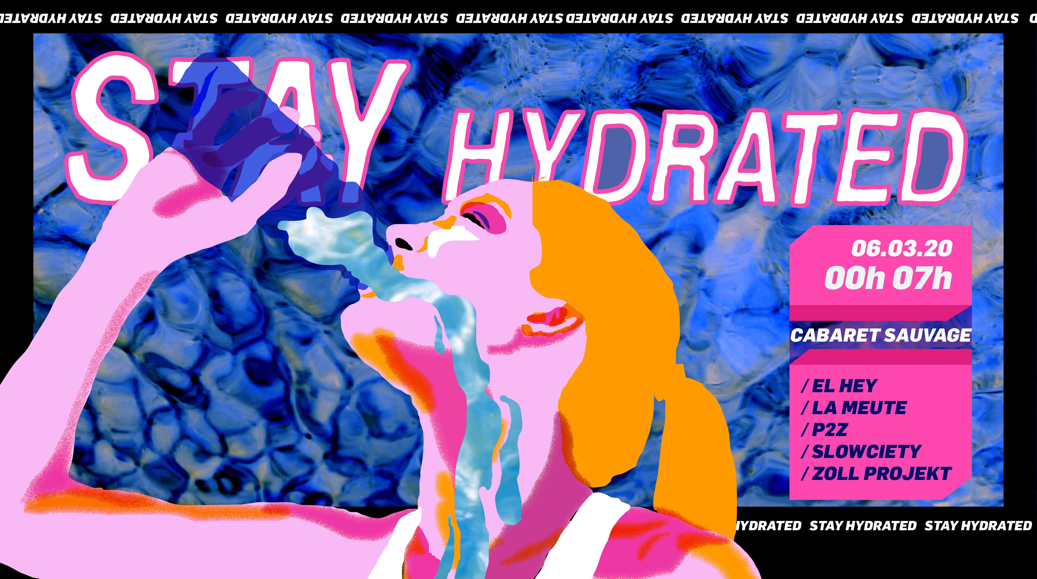 Stay Hydrated w/ El Hey, La Meute, P2Z, Slowciety & Zoll Projekt