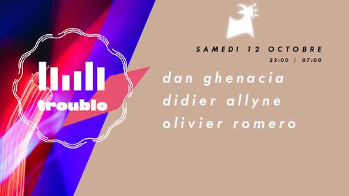 Trouble w/ Dan Ghenacia, Didier Allyne, Olivier Romero
