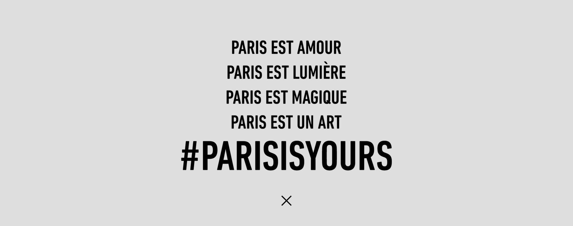 PARIS IS YOURS
