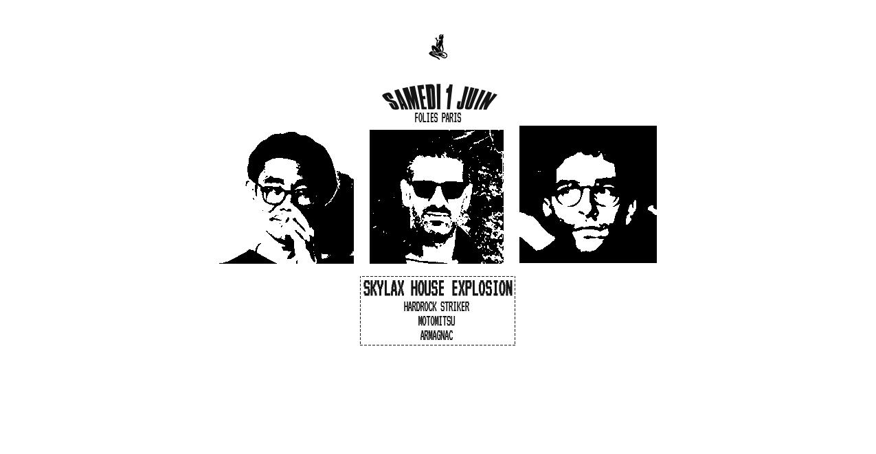Skylax House Explosion : Hardrock Striker, Armagnac, Motomitsu