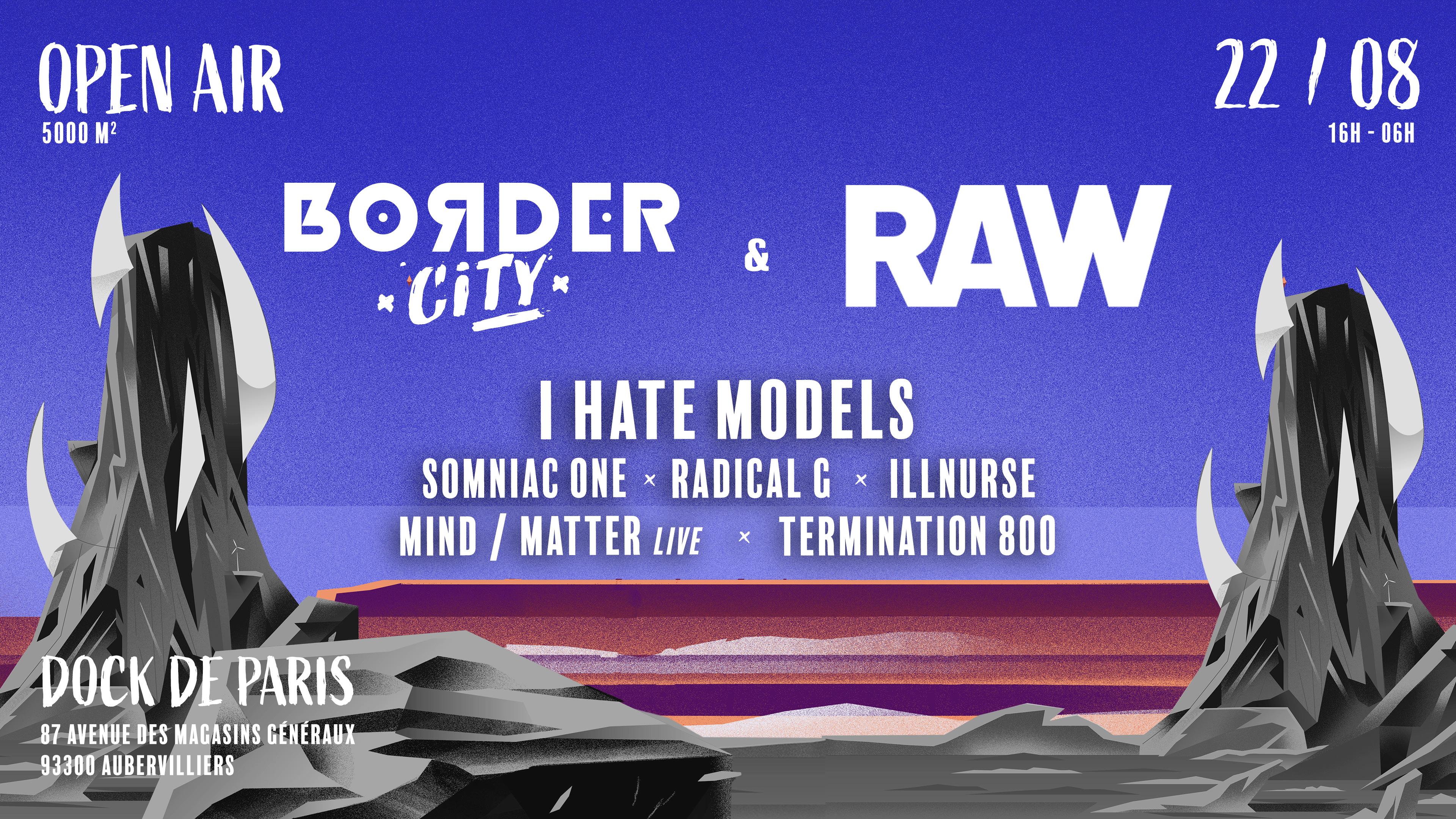 Border City x Raw w/ I Hate Models l Radical G l Illnurse
