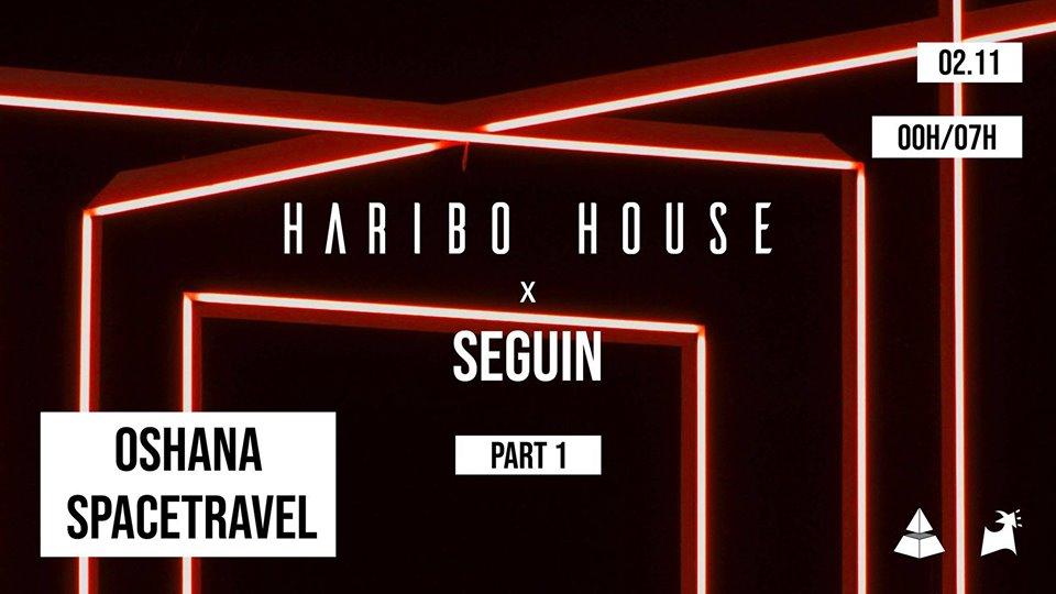 Haribo House x Seguin part.1 : Oshana & Spacetravel