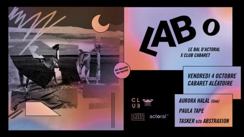 Club Cabaret x Laboratoire des possibles + Actoral:  Aurora Halal (live) + Tasker B2B Abstraxion +Paula Tape