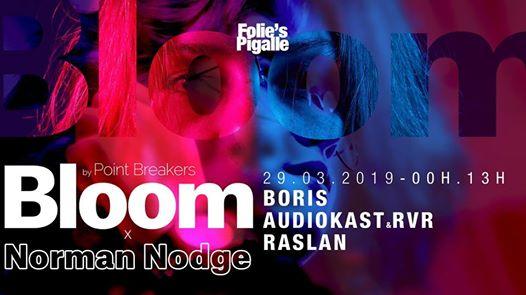 BLOOM x Norman Nodge w/ Boris, Audiokast & RVR, Raslan