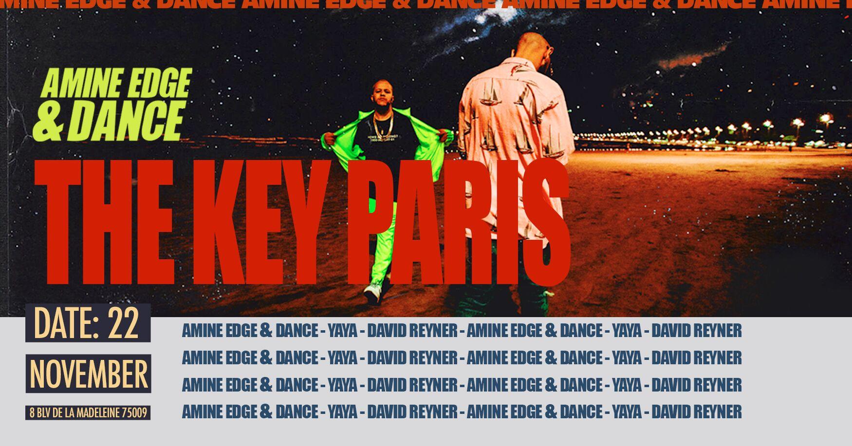 The Key Paris presents: Amine EDGE & Dance + Yaya