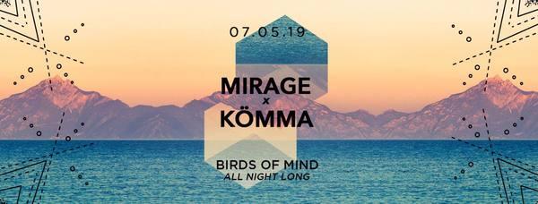 Mirage x Kömma w/ Birds Of Mind (All Night Long)