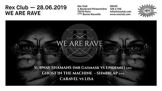 We Are Rave w/ Subway Shamans, Ghost in the machine, Shmirlap