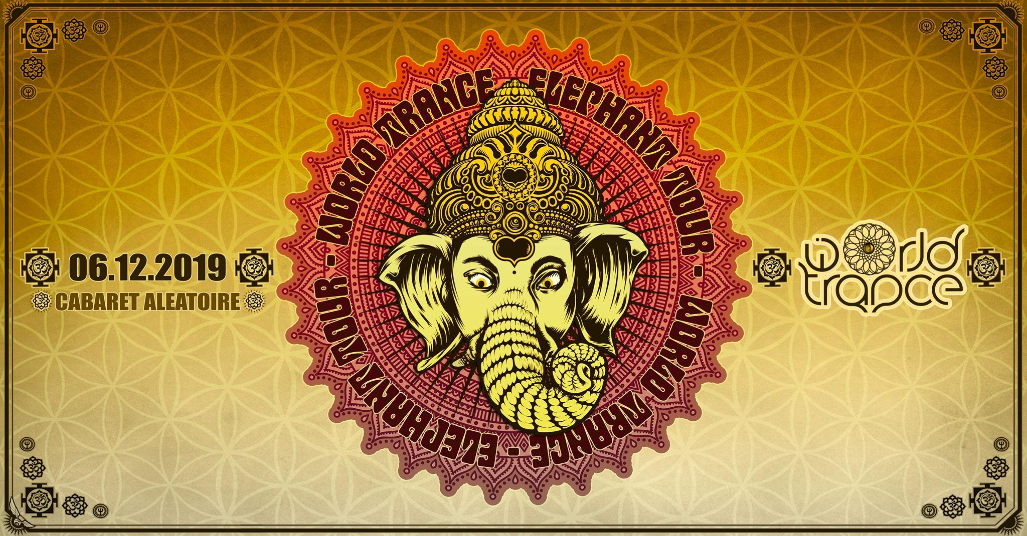 World Trance - Elephant Tour w/ Undercover,  Hammerer, Unlogix, Kalki Cabaret Aleatoire