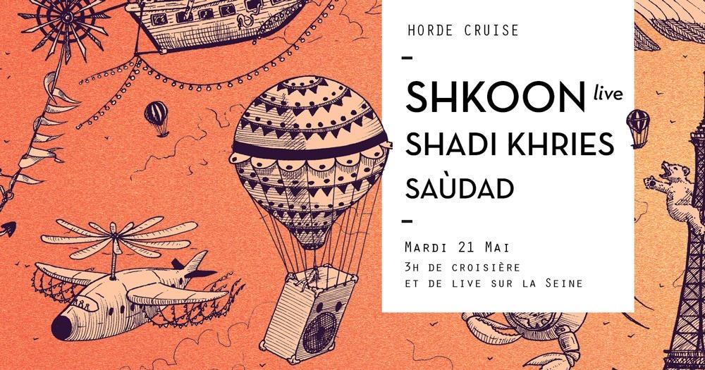 Horde Cruise S3E3 : Shkoon live, Shadi Khries, Saùdad
