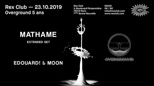 Overground 5 Ans w/ Mathame (Extended), Edouard! & Moon