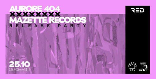 Aurore 404 x Mazette Records Release Party - RED CLUB