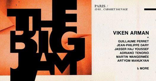 [ANNULÉ] Viken Arman presents : The Big Jam - Paris