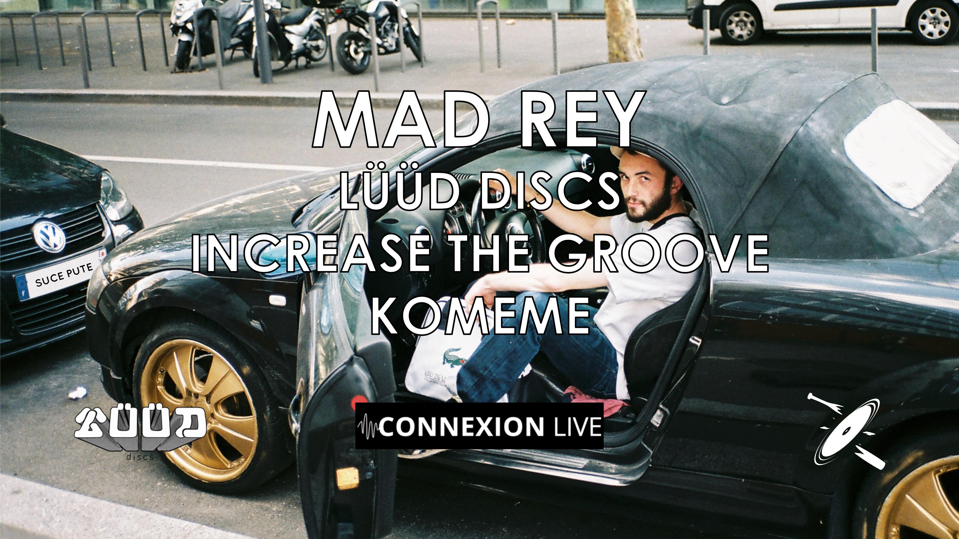 Increase the Groove & Lüüd Discs w/ MAD REY, Komeme & friends