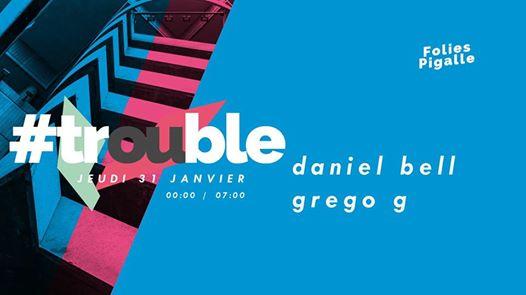 Trouble #3 : Daniel Bell / Grego G