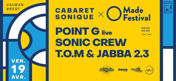 Cabaret Sonique x Made w/ Point G live, TOM & Jabba 2.3