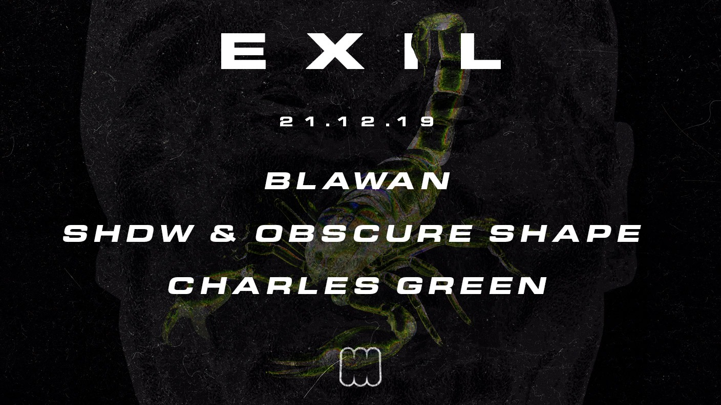 EXIL présente Blawan, SHDW & Obscure Shape and Charles Green