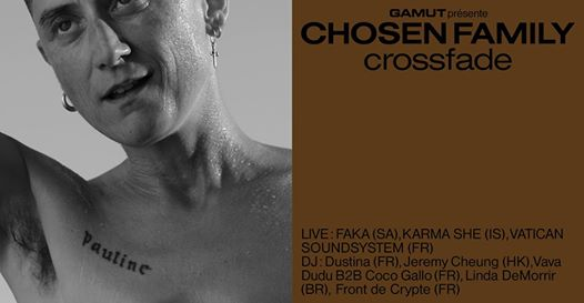 Chosen Family : Crossfade — FAKA • Dustina • Karma She • & more