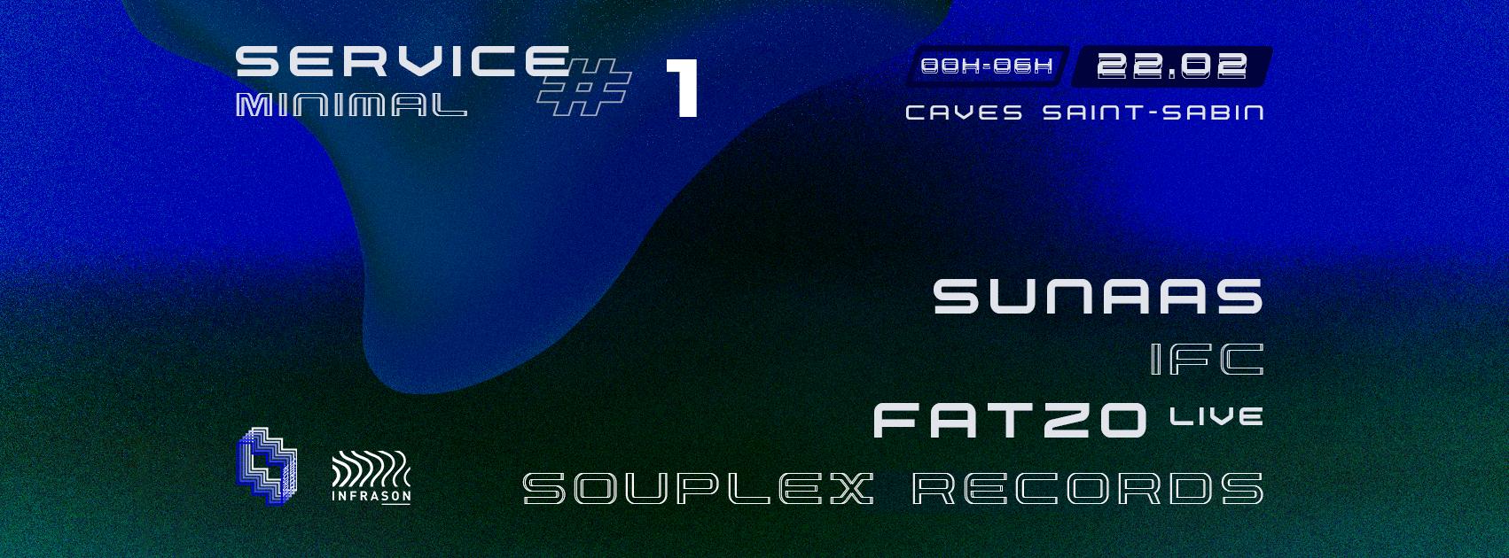 Service Minimal #1 // Fatzo ◆ Sunaas ◆ Souplex Records ◆ Infrason Fantastic Crew