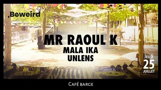 Les barges x Beweird: Mr Raoul K • [OPEN AIR]