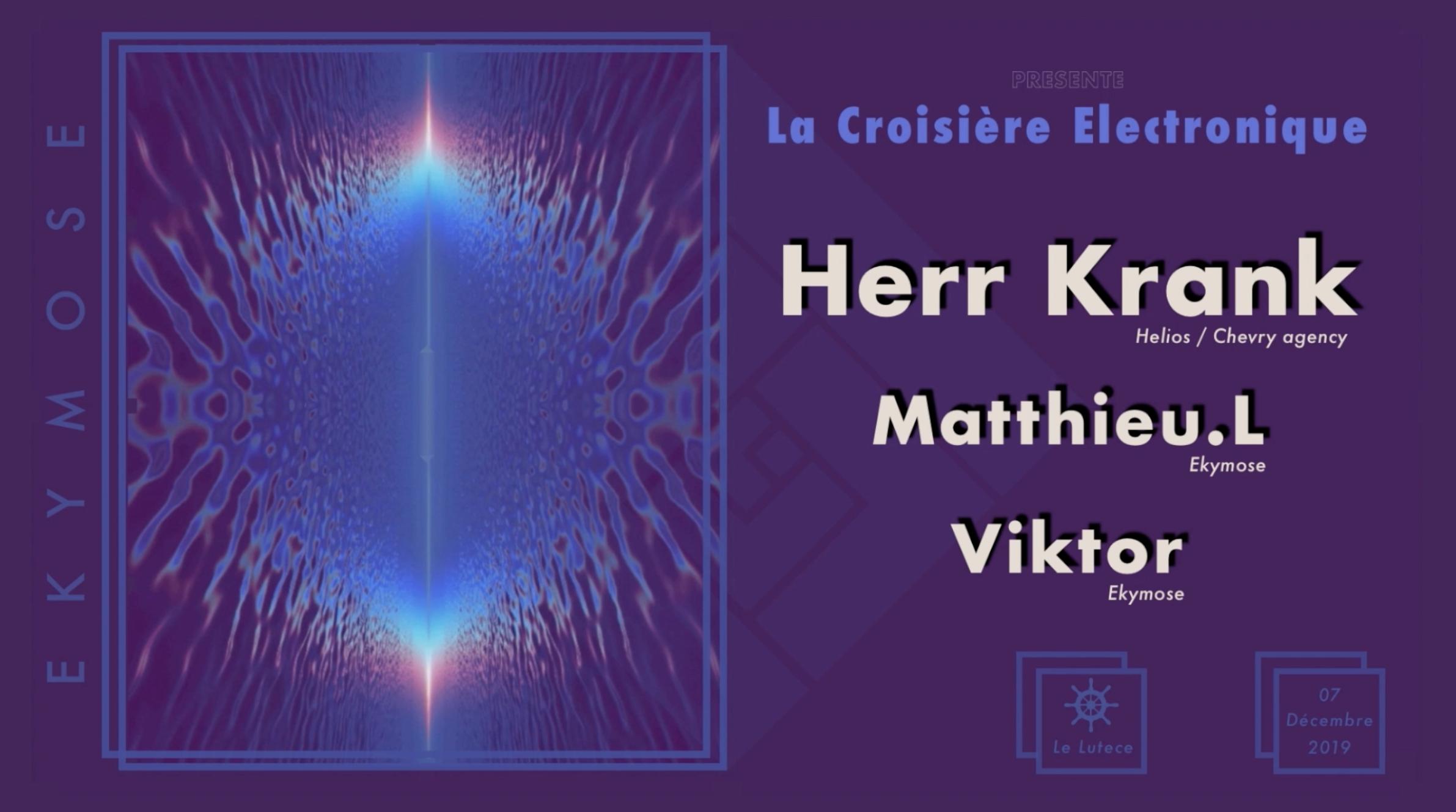 Ekymose : Croisière Electronique w/ Herr Krank, Viktor, Matthieu