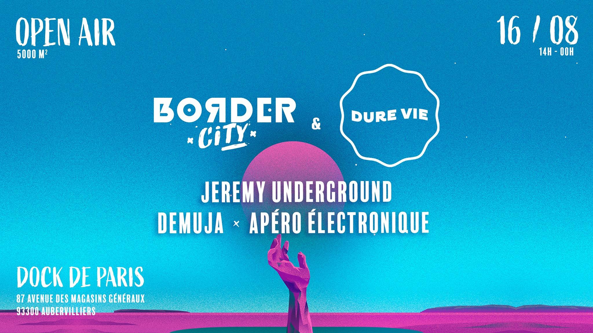Border City x Dure Vie w/ Jeremy Underground l Demuja