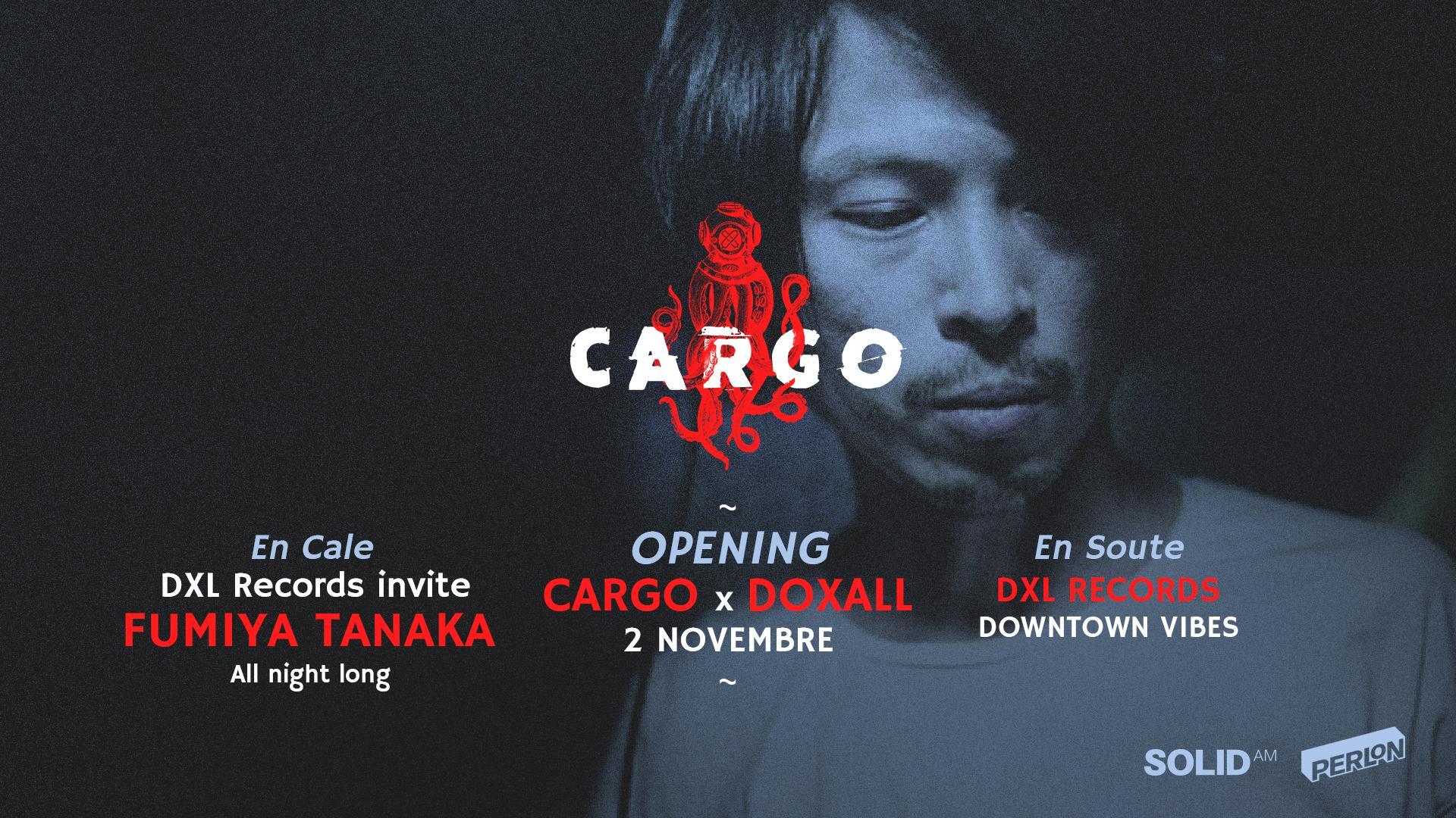 CARGO X DOXALL invite Fumyia Tanaka All night long & More