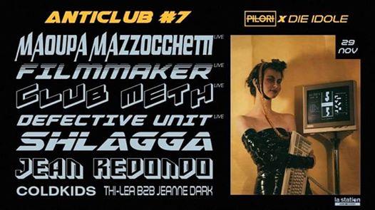 Anticlub #7 : Pilori x Die Idole