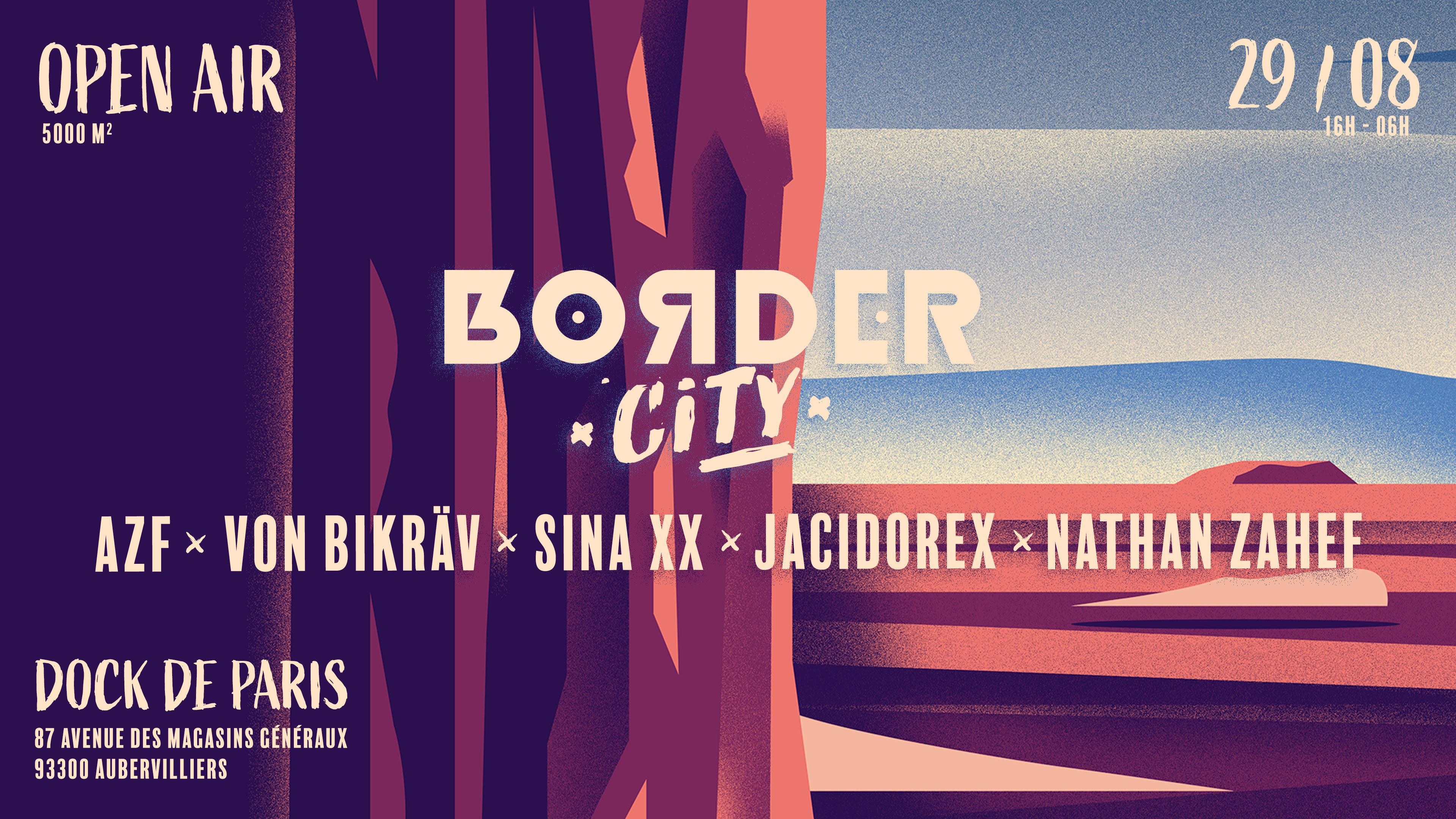 Border City w/ AZF l Von Bikräv l Sina XX l Jacidorex l Nathan Zahef