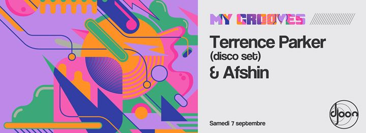 My Grooves: Afshin invite Terrence Parker (disco set)