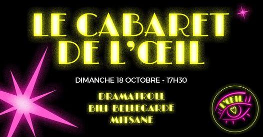 Le CABARET DE L'OEIL continue avec Bili Bellegarde, DramaTroll et Mitase