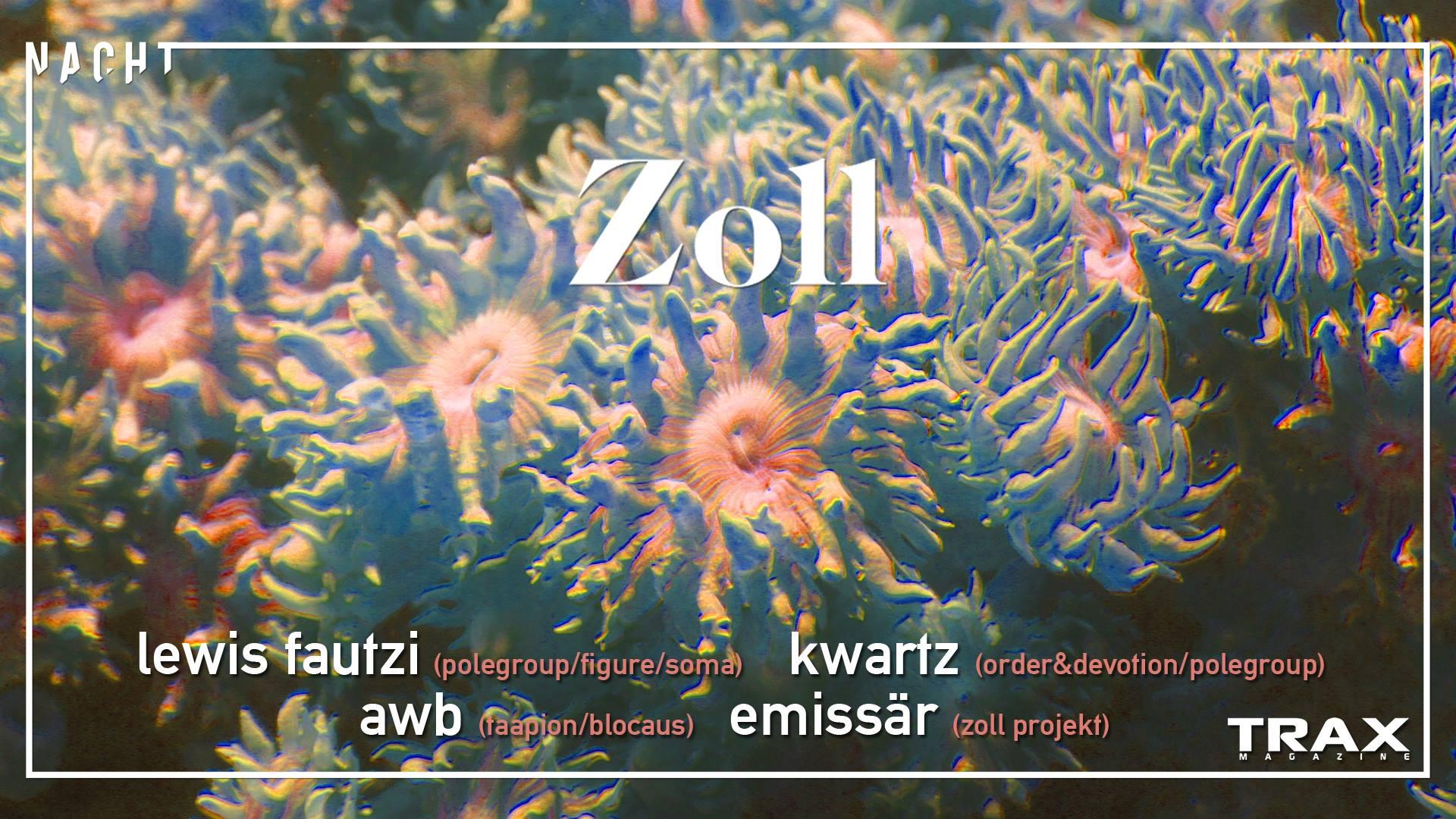 Zoll Nacht w/ Lewis Fautzi, Kwartz, AWB, Emissär